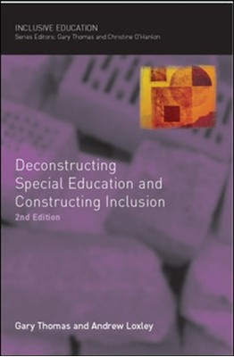 Deconstructing Special Education and Constructing Inclusion Andrew Loxley, Gary Thomas 9780335223718