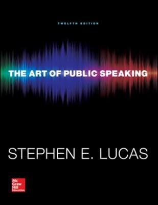 The Art of Public Speaking Stephen E. Lucas, Stephen Lucas 9780073523910