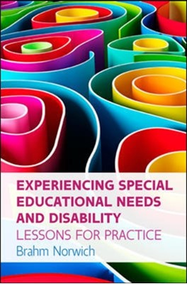 Experiencing Special Educational Needs and Disability: Lessons for Practice Prof. Brahm Norwich 9780335262465