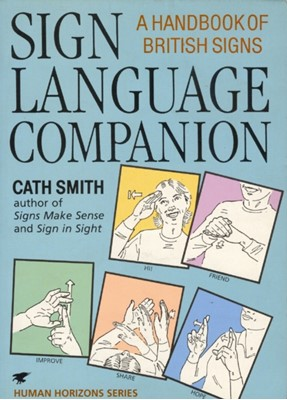 Sign Language Companion Cath Smith 9780285633339