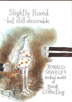 Slightly Foxed Ronald Searle 9780285629455