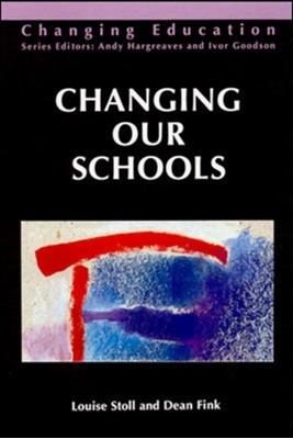 CHANGING OUR SCHOOLS Louise Stoll, Dean Fink 9780335192908