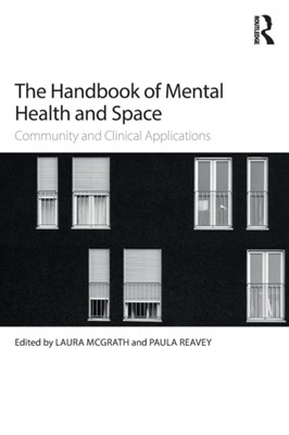The Handbook of Mental Health and Space  9781138643949