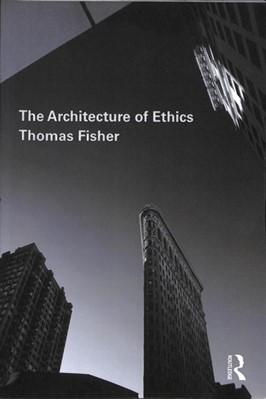 The Architecture of Ethics Thomas (University of Minnesota Fisher 9781138479449