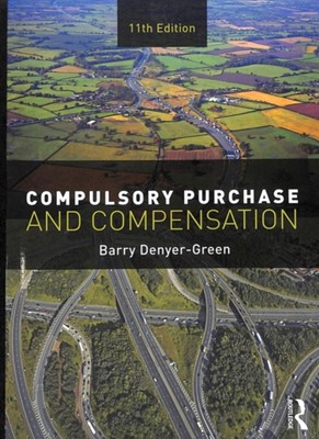 Compulsory Purchase and Compensation Barry Denyer-Green 9781138617766