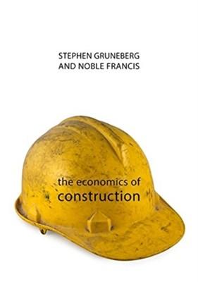 The Economics of Construction Stephen (University College London) Gruneberg, Noble (Construction Projects Association) Francis 9781788210140