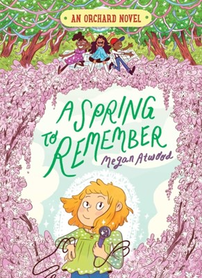 A Spring to Remember Megan Atwood 9781481490535