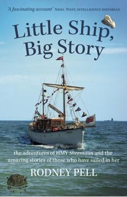 Little Ship, Big Story Rodney Pell 9781911546467