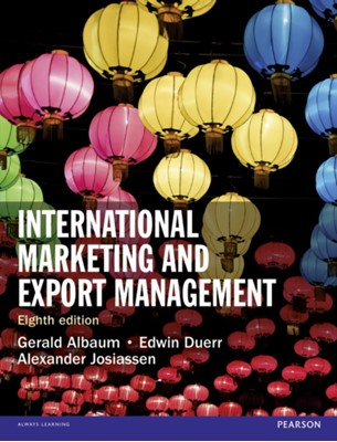 International Marketing and Export Management Gerald Albaum, Alexander Josiassen, Edwin Duerr 9781292016924