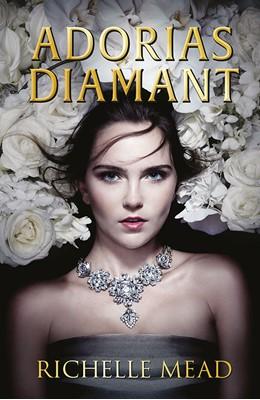 Adorias diamant (Det glitrende hof 1) Richelle Mead 9788771655681