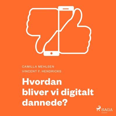 Moderne Idéer: Hvordan bliver vi digitalt dannede? Camilla Mehlsen, Vincent F. Hendricks 9788711858493