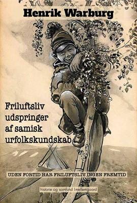 Friluftsliv udspringer af samisk urfolkskundskab Henrik Warburg 9788772181332