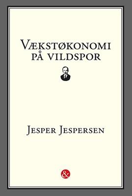 Vækstøkonomi på vildspor Jesper Jespersen 9788771514940