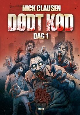 Dødt kød – Dag 1 Nick Clausen 9788793456266