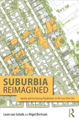 Suburbia Reimagined Nigel Bertram, Leon (RMIT Van Schaik 9781138085510