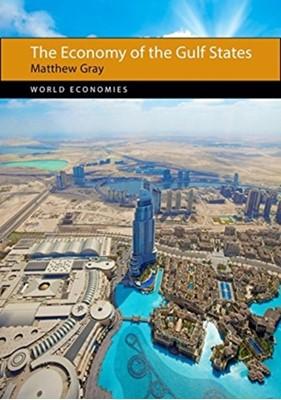 The Economy of the Gulf States Matthew Gray, Matthew (Waseda University) Gray 9781788210003