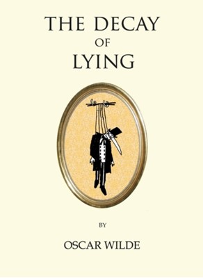The Decay of Lying  9781847496829
