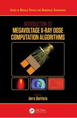 Introduction to Megavoltage X-Ray Dose Computation Algorithms  9781138056848