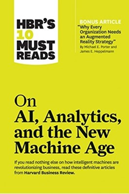 HBR's 10 Must Reads on AI, Analytics, and the New Machine Age Harvard Business Review 9781633696846