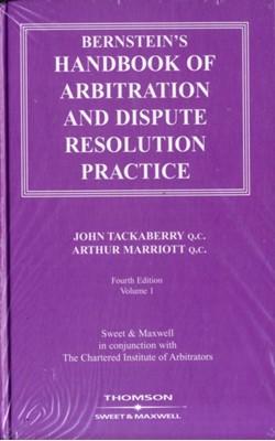Bernstein's Handbook of Arbitration and Dispute Resolution Practice Arthur Marriott QC, John Tackaberry 9780421757608