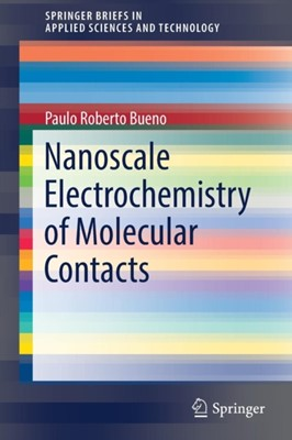 Nanoscale Electrochemistry of Molecular Contacts Paulo Roberto Bueno 9783319904863