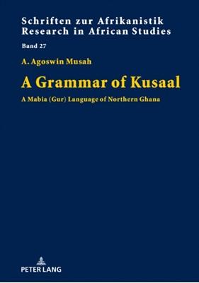 A Grammar of Kusaal Agoswin Musah 9783631748688