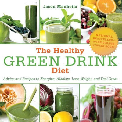 The Healthy Green Drink Diet Jason Manheim 9781510739932