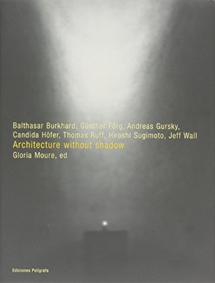 Architecture without Shadow Gloria Moure 9788434309111