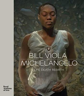Bill Viola / Michelangelo Kira Perov, Martin Clayton 9781910350997