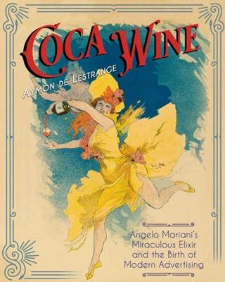 Coca Wine Aymon de Lestrange 9781620557846