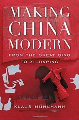 Making China Modern Klaus Muhlhahn 9780674737358