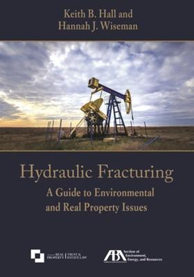 Hydraulic Fracturing Hanna J Wiseman, Keith B Hall 9781634256711