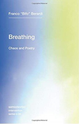 "Breathing Franco ""Bifo"" Berardi 9781635900385"