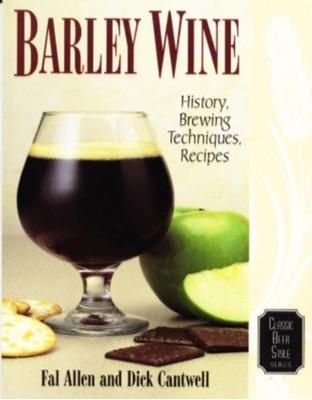 Barley Wine Dick Cantwell, Fal Allen 9780937381595