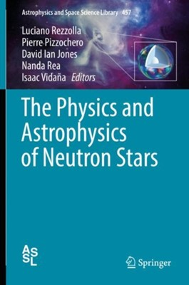 The Physics and Astrophysics of Neutron Stars  9783319976150