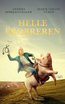 Helle Erobreren Marie Louise Tüxen, Anders Morgenthaler 9788702267303