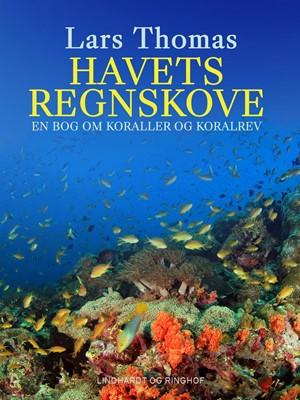 Havets regnskove. En bog om koraller og koralrev Lars Thomas 9788726031911