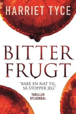 Bitter frugt Harriet Tyce 9788702264432