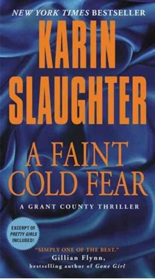 A Faint Cold Fear Karin Slaughter 9780062385413