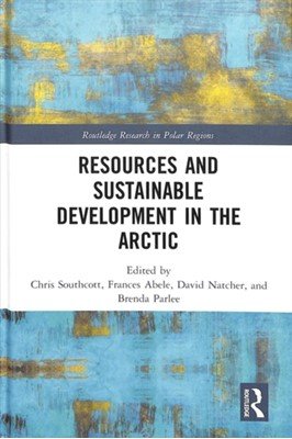 Resources and Sustainable Development in the Arctic  9781138497290