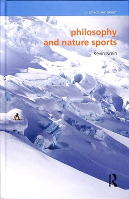 Philosophy and Nature Sports Kevin (University of Alaska Southeast Krein 9781138210851