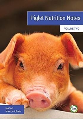 Piglet Nutrition Notes Ioannis Mavromichalis 9781789180022