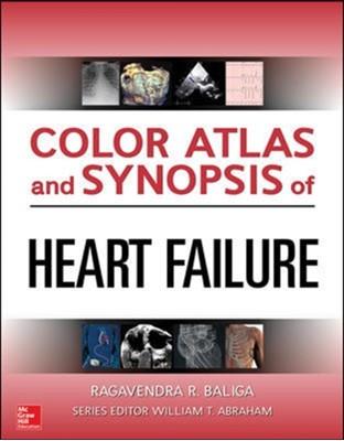 Color Atlas and Synopsis of Heart Failure Ragavendra R. Baliga, Garrie J. Haas 9780071749381