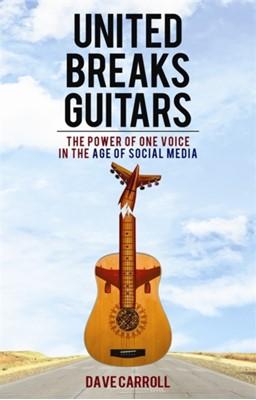 United Breaks Guitars Dave Carroll 9781401937942