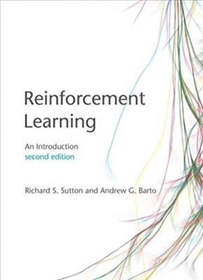 Reinforcement Learning Richard S. (University of Alberta) Sutton, Andrew G. (Co-Director Autonomous Learning Laboratory) Barto 9780262039246