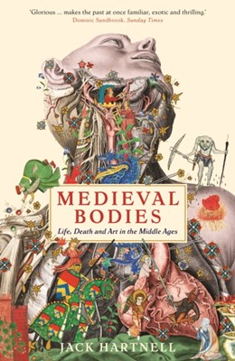 Medieval Bodies Jack Hartnell 9781781256800