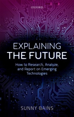 Explaining the Future Sunny (Senior Teaching Fellow Bains 9780198822820