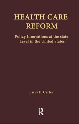 Health Care Reform Larry E. Carter 9781138975873