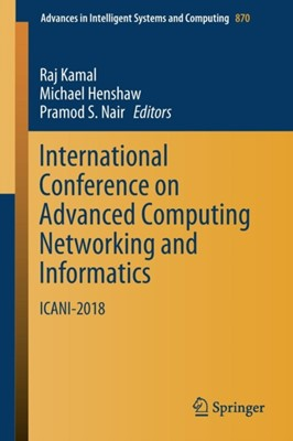 International Conference on Advanced Computing Networking and Informatics  9789811326721