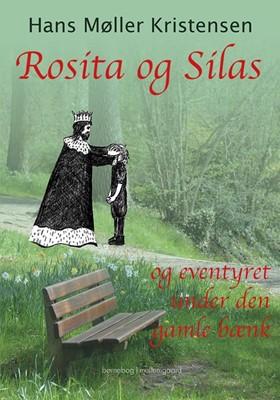 Rosita og Silas og eventyret under den gamle bænk Hans Møller  Kristensen 9788772183053
